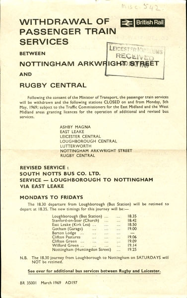 The British Rail notice that finally signalled the end for the Last Main Line. Although in September 1966 the Great Central had effectively ceased to exist, the Nottingham to Rugby service was retained, and following the closure of Nottingham Victoria in September 1967, Arkwright Street became the new terminus for this short lived act of mercy.